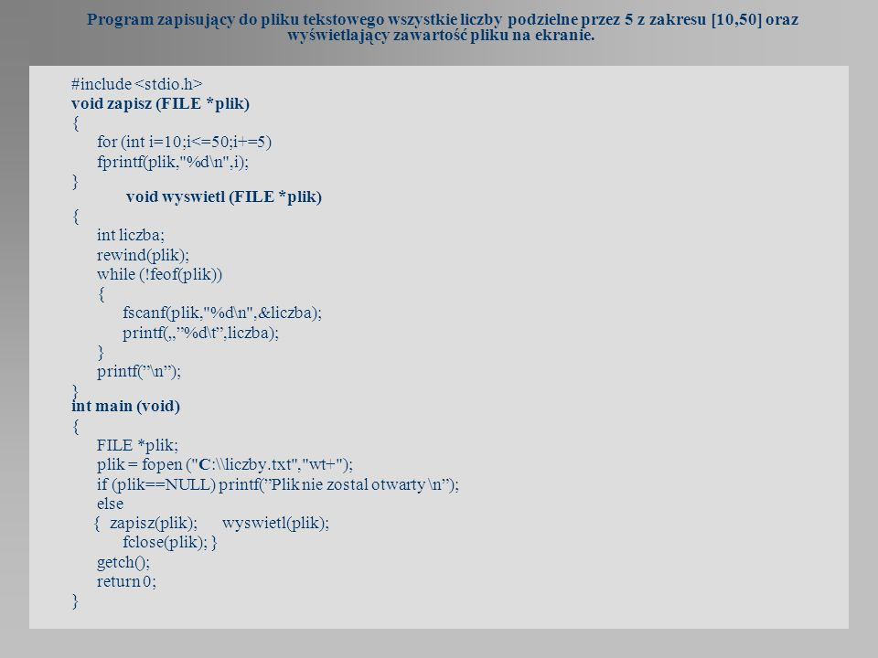Program zapisujący do pliku tekstowego wszystkie liczby podzielne przez 5 z zakresu [10,50] oraz wyświetlający zawartość pliku na ekranie.